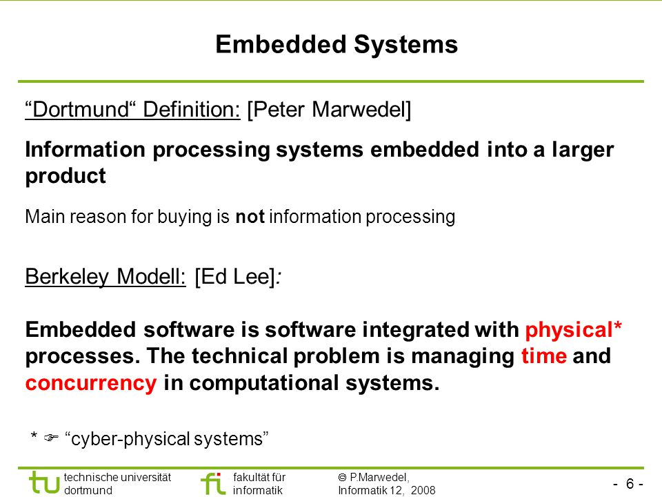 Embedded Systems Dortmund Definition: [Peter Marwedel]